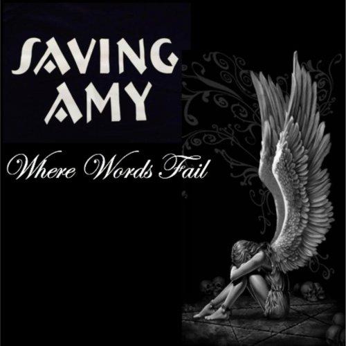 Saving Amy - Where Words Fail (2019)