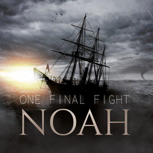 One Final Fight - Noah (2019)