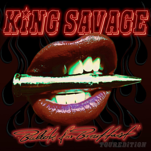 King Savage - Bullets for Breakfast (Touredition 2019)