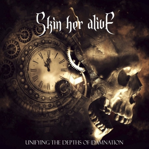 Skin Her Alive - Unifying the Depths of Damnation (2019)