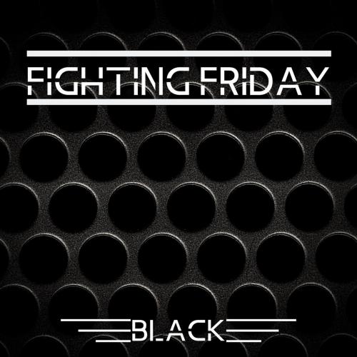 Fighting Friday - Black (2019)