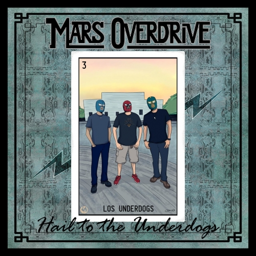 Mars Overdrive - Hail to the Underdogs (2019)