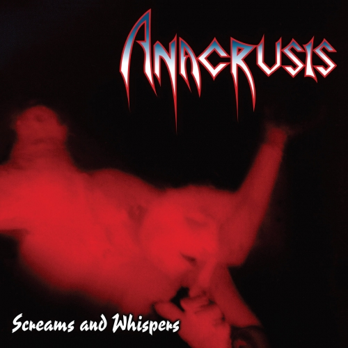 Anacrusis - Screams and Whispers (Reissue) (2019)