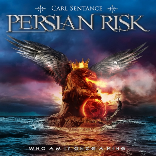 Carl Sentance PERSIAN RISK - Who Am I? Once a King (2019)