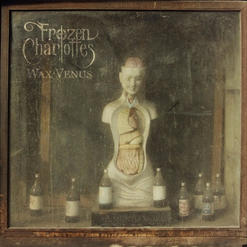 Frozen Charlottes - Wax Venus (2019)