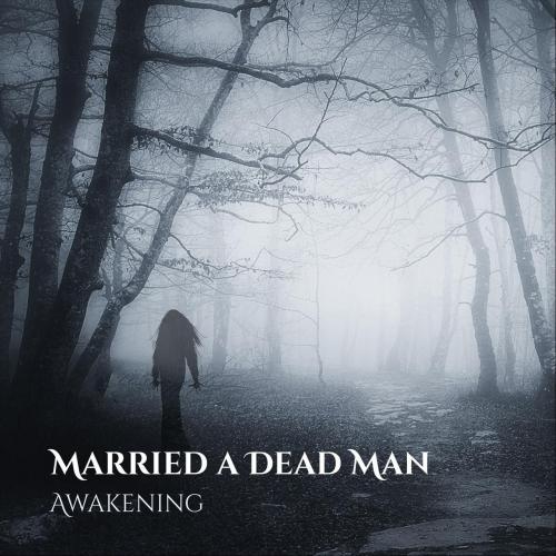 Married a Dead Man - Awakening (2019)