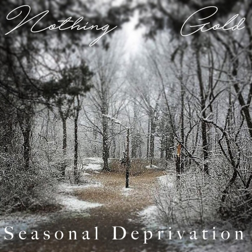 Nothing Gold - Seasonal Deprivation (2019)