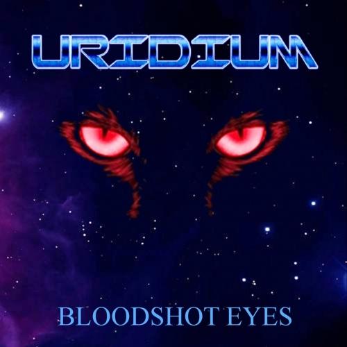 Uridium - Bloodshot Eyes (EP) (2019)