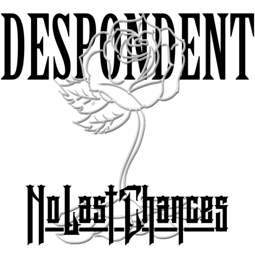 No Last Chances - Despondent (2019)