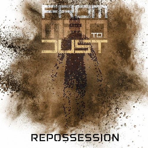 From Man to Dust - Repossession (2019)