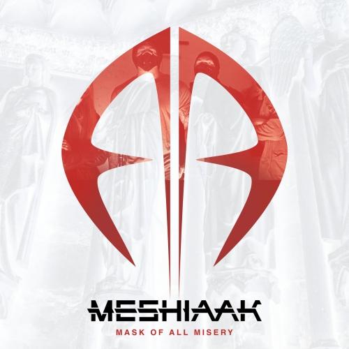 Meshiaak - Mask of All Misery (2019)