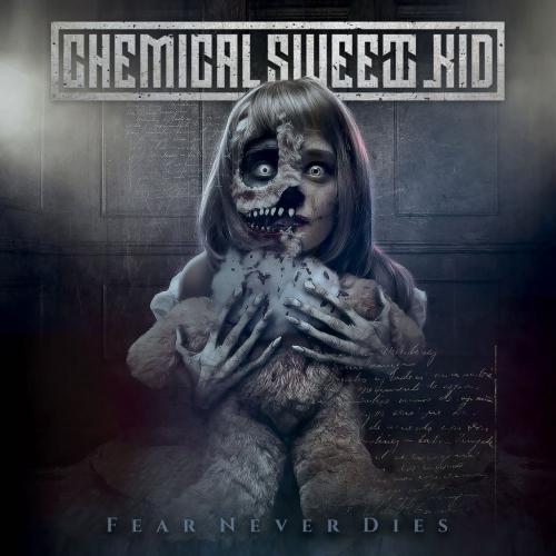 Chemical Sweet Kid - Fear Never Dies (2019)