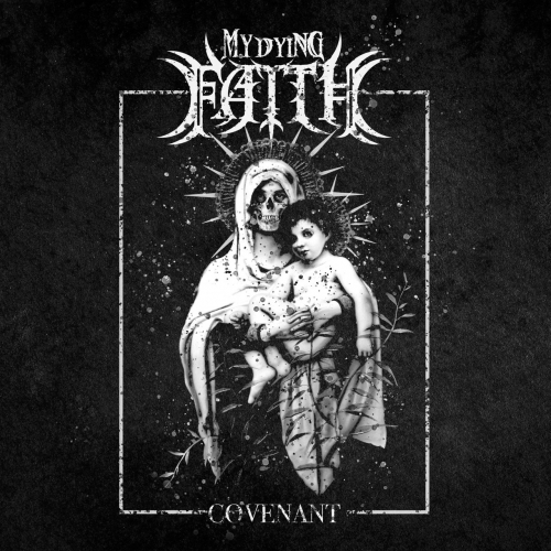 My Dying Faith - Covenant (EP) (2019)