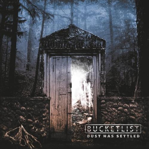 Bucketlist - Dust Has Settled (2019)