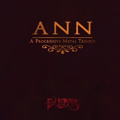 Ex Libris - Ann (A Progressive Metal Trilogy) (2019)