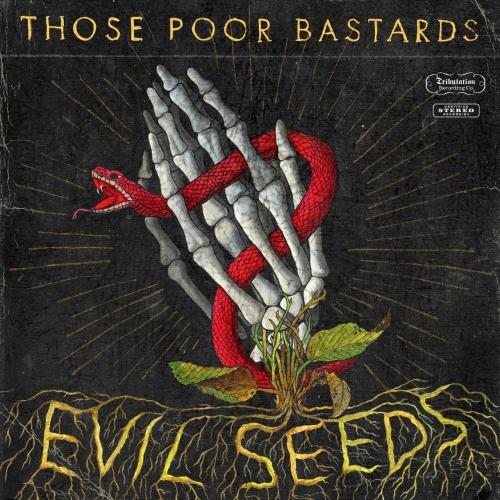 Those Poor Bastards - Evil Seeds (2019)