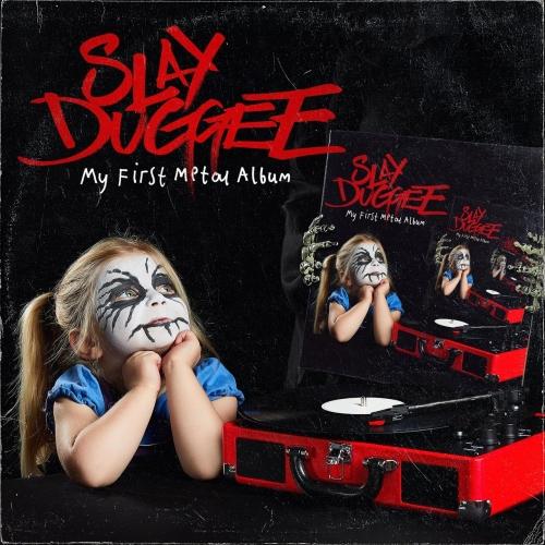 Slay Duggee - My First Metal Album (2019)