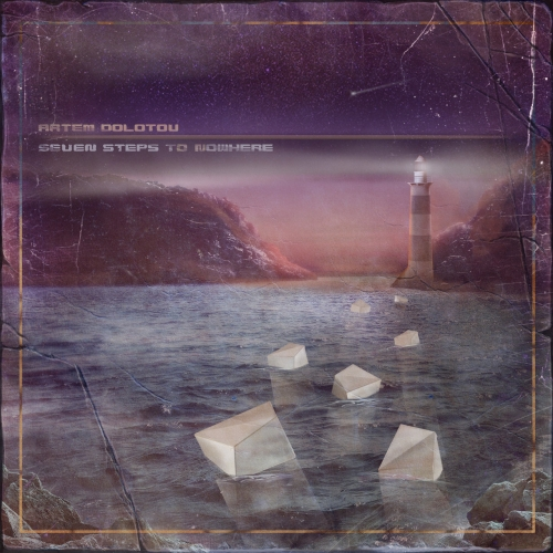 Artem Dolotov - Seven Steps to Nowhere (2019)
