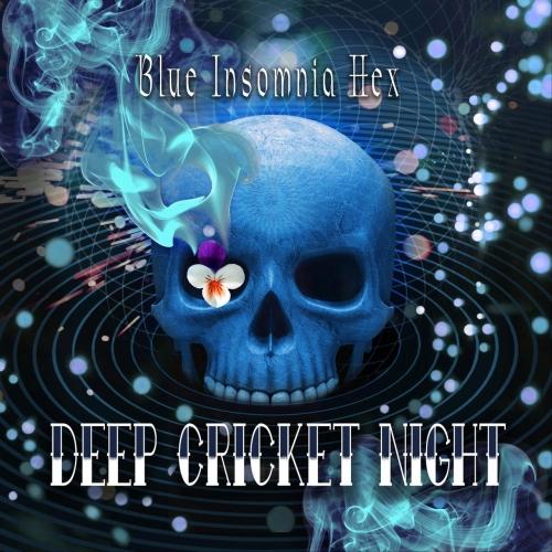 Deep Cricket Night - Blue Insomnia Hex (2019)