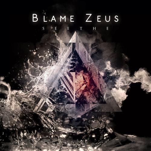Blame Zeus - Seethe (2019)