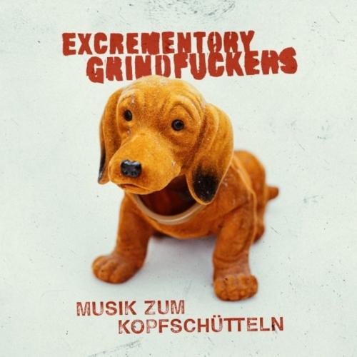 Excrementory Grindfuckers - Musik zum Kopfschütteln (2019)