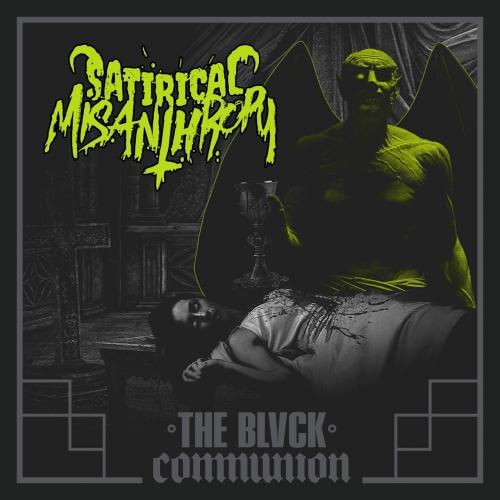 Satirical Misanthropy - The Blvck Communion (2019)