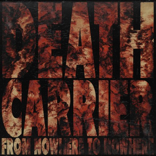 Death Carrier - From Nowhere To Nowhere (2019)