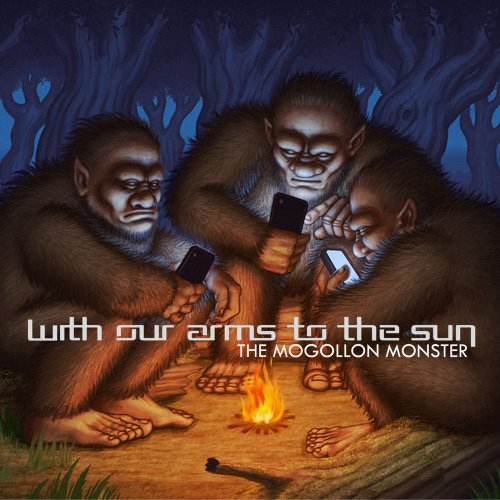 With Our Arms To The Sun - The Mogollon Monster (2019)