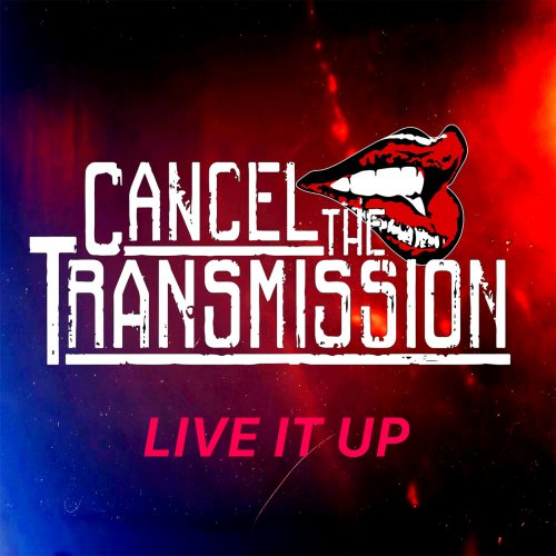 Cancel The Transmission - Live It Up (2019)