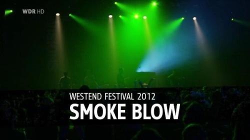 Smoke Blow - Westend Indoor Festival (2012)