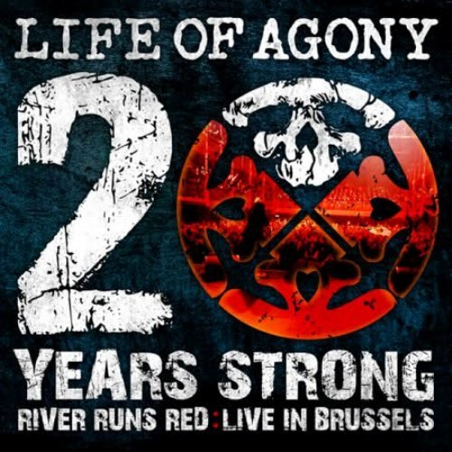 Life of Agony - 20 Years Strong (River Runs Red Live In Brussels) (2010)