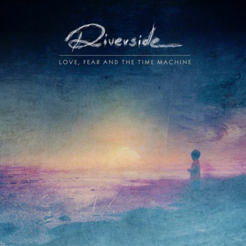 Riverside - Lоvе, Fеаr аnd Тhе Тimе Масhinе [2СD] (2015)