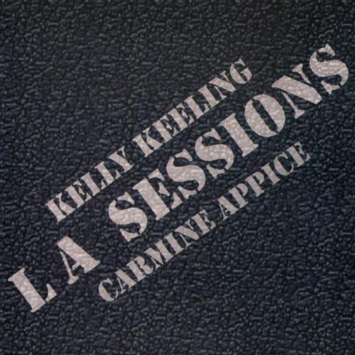 Kelly Keeling & Carmine Appice - LA Sessions (2006)
