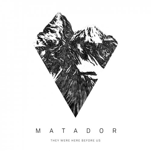 Matador - They Were Here Before Us (2019)