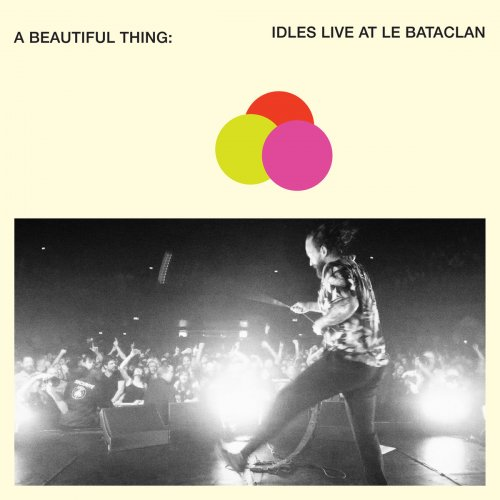 IDLES - A Beautiful Thing: IDLES Live at Le Bataclan (2019)