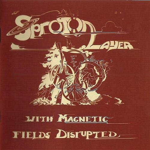 Sproton Layer - With Magnetic Fields Disrupted (1970)