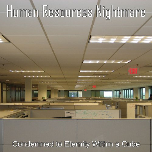 Human Resources Nightmare - Condemned To Eternity Within A Cube (2019)