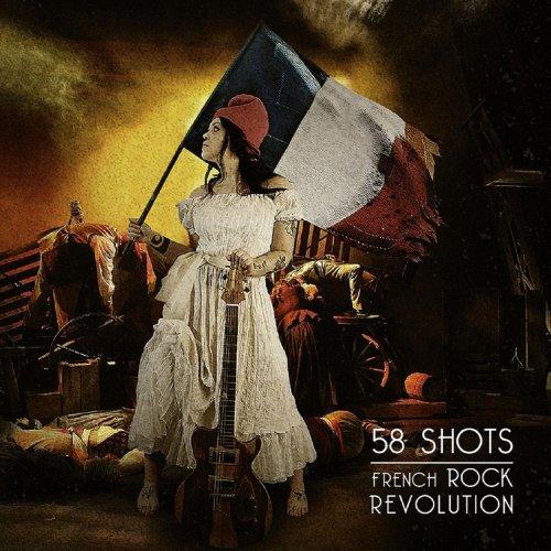 58 Shots - French Rock Revolution (2019)