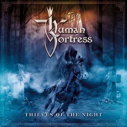 Human Fortress - Тhiеvеs Оf Тhе Night (2016)