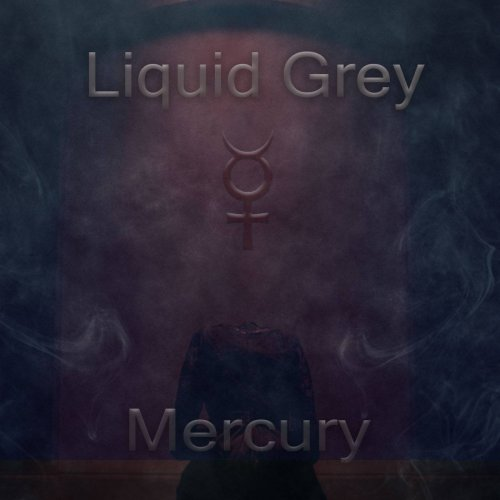 Liquid Grey - Mercury (2019)