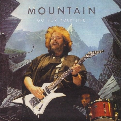Mountain - Go For Your Life [Reissue 2008] (1985)
