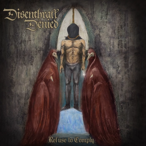 Disenthrall Denied - Refuse To Comply (2019)