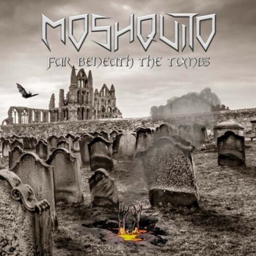 Moshquito - Far Beneath The Tombs (2019)