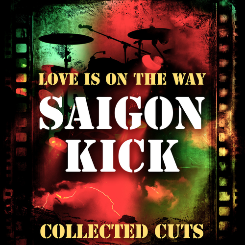 Saigon Kick - Love Is On the Way Collected Cuts (2019)