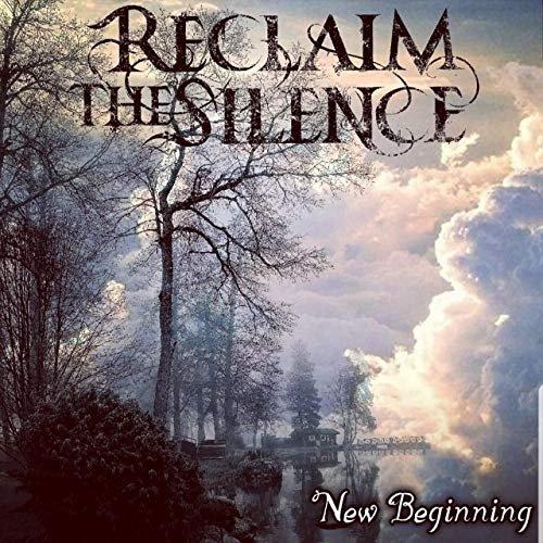 Reclaim The Silence - New Beginning (2019)