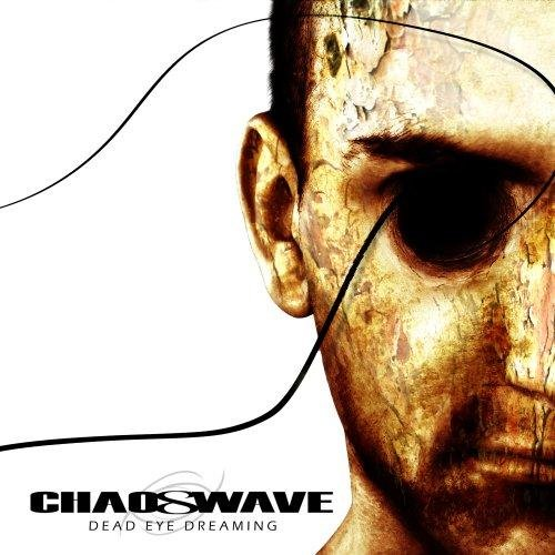 Chaoswave - Dead Eye Dreaming (2008)