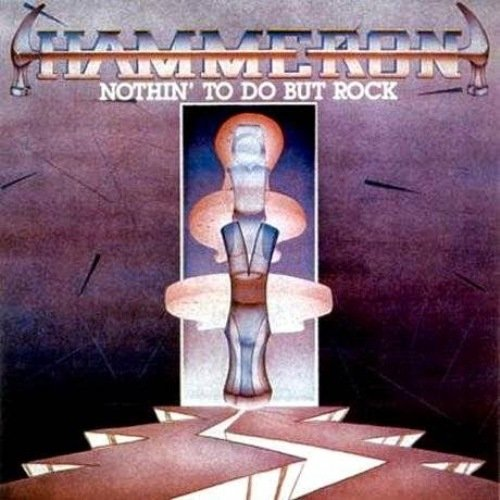 Hammeron - Nothin' to Do But Rock (1986)
