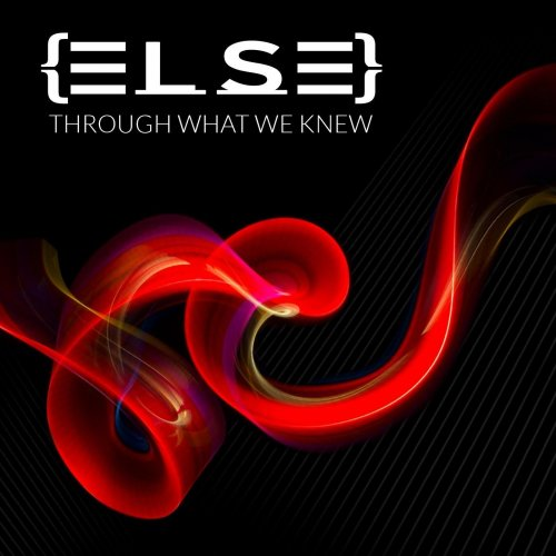 Else - Through What We Knew (2019)