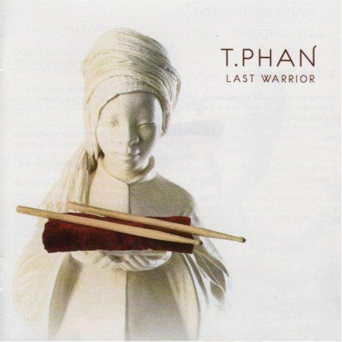 T.Phan - Last Warrior (2009)