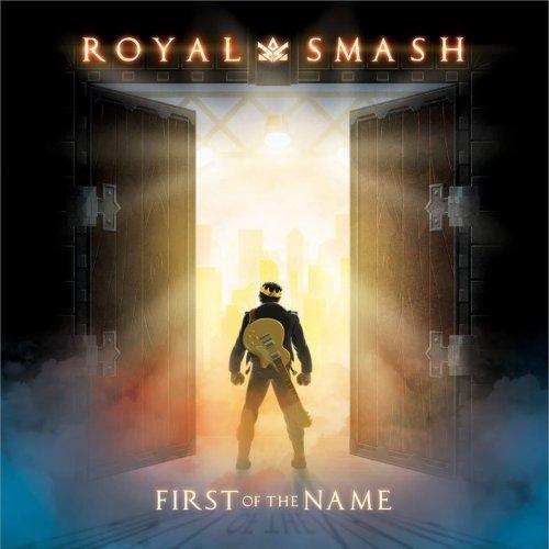 Royal Smash - First of the Name (2019)